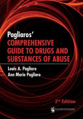 Pagliaro's Comprehensive Guide to Drugs and Substances of Abuse 9781582121314
