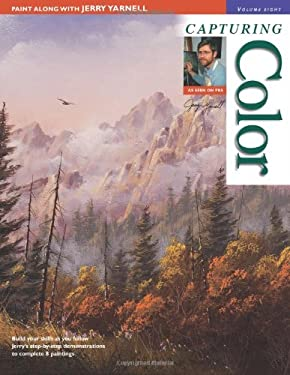 Paint Along with Jerry Yarnell, Volume 8 - Capturing Color 9781581804409