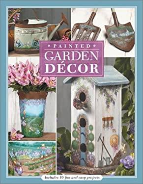 Painted Garden Decor 9781581804607