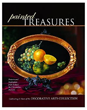 Painted Treasures: Projects and Inspiration from Today's Best Decorative Painters