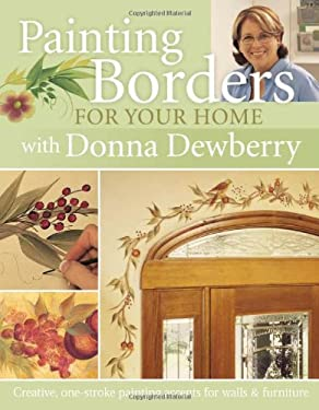 Painting Borders for Your Home with Donna Dewberry 9781581806007