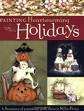 Painting Heartwarming Holidays 9781581807882