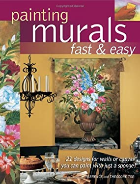 Painting Murals Fast & Easy 9781581805734