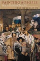 Painting a People: Maurycy Gottlieb and Jewish Art