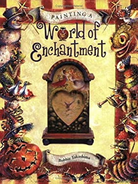 Painting a World of Enchantment 9781581800753
