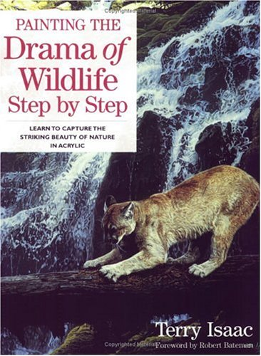 Painting the Drama of Wildlife Step by Step 9781581803631