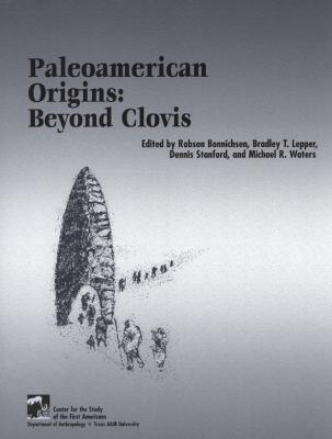 Paleoamerican Origins: Beyond Clovis 9781585445400