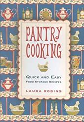Pantry Cooking: Quick and Easy Food Storage Recipes 7196784