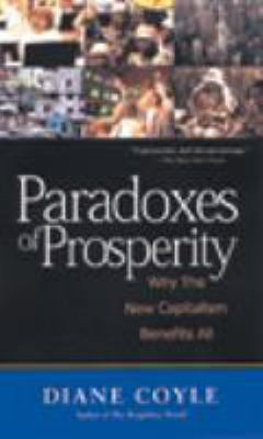 Paradoxes of Prosperity: Why the New Capitalism Benefits All 9781587991455
