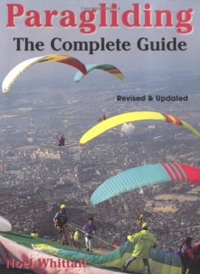 Paragliding: Revised and Updated; The Complete Guide 9781585741038