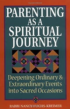 Parenting as a Spiritual Journey 9781580230162