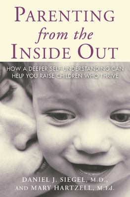 Parenting from the Inside Out 9781585422951