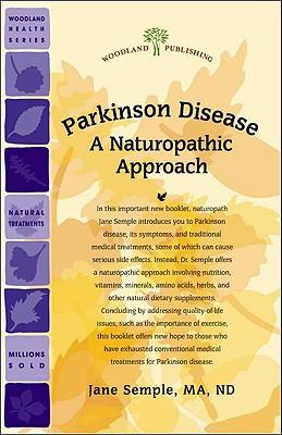 Parkinson Disease: A Naturopathic Approach 9781580544597