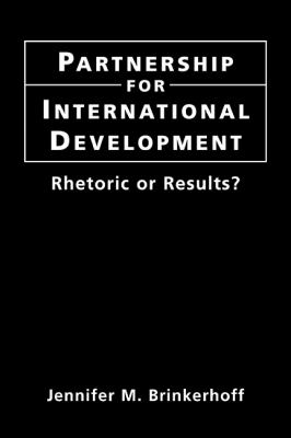 Partnership for International Development: Rhetoric or Results? 9781588260932