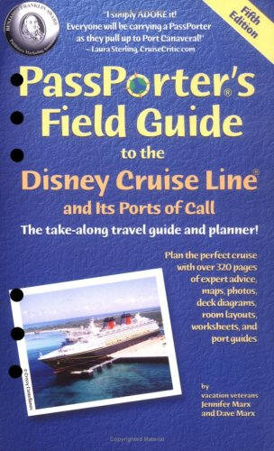 PassPorter's Field Guide to the Disney Cruise Line and Its Ports of Call 9781587710377