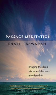 Passage Meditation: Bringing the Deep Wisdom of the Heart Into Daily Life 9781586380267