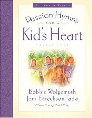 Passion Hymns for a Kid's Heart [With CD] 9781581346657