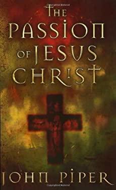 Passion of Jesus Christ 9781581346084