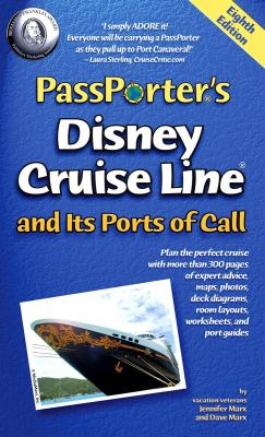Passporter's Disney Cruise Line and Its Ports of Call 9781587710797