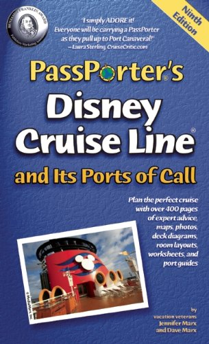 PassPorter's Disney Cruise Line and Its Ports of Call: The Take-Along Travel Guide and Planner 9781587710971