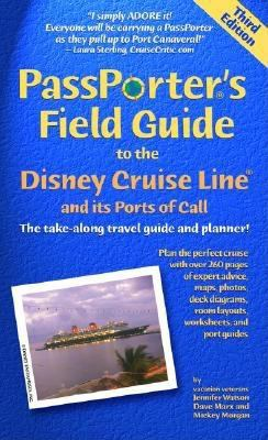 Passporter's Field Guide to the Disney Cruise Line: The Take-Along Travel Guide and Planner 9781587710223