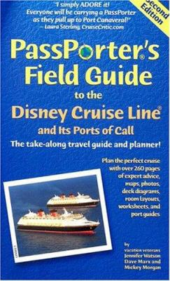 Passporter's Field Guide to the Disney Cruise Line: The Take-Along Travel Guide and Planner 9781587710162