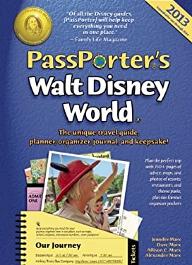 Passporter's Walt Disney World 2013: The Unique Travel Guide, Planner, Organizer, Journal, and Keepsake! 9781587711107