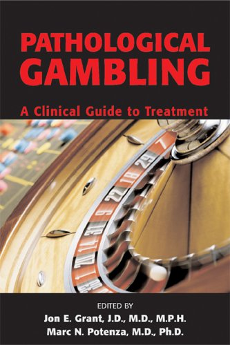 Pathological Gambling: A Clinical Guide to Treatment 9781585621293