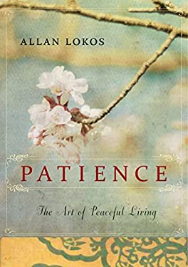 Patience: The Art of Peaceful Living 9781585429004