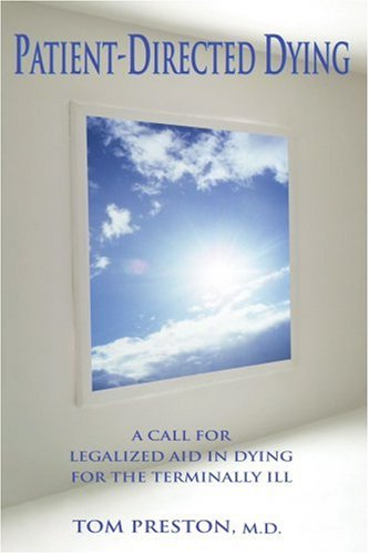 Patient-Directed Dying: A Call for Legalized Aid in Dying for the Terminally Ill 9781583484616