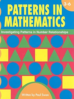 Patterns in Mathematics, Grades 3-6: Investigating Patterns in Number Relationships 9781583241547
