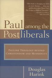 Paul Among the Postliberals: Pauline Theology Beyond Christendom and Modernity 7203453