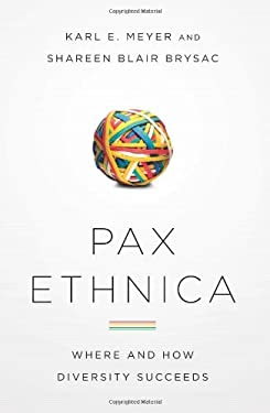 Pax Ethnica: Where and How Diversity Succeeds 9781586488291
