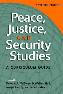 Peace, Justice, and Security Studies: A Curriculum Guide 9781588266255