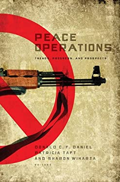 Peace Operations: Trends, Progress, and Prospects 9781589012097