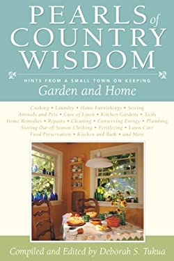 Pearls of Country Wisdom: Hints from a Small Town on Keeping Garden and Home 9781585741052