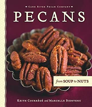 Pecans from Soup to Nuts 9781589806481