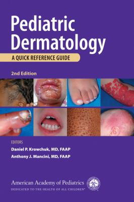 Pediatric Dermatology: A Quick Reference Guide 9781581106053