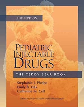 Pediatric Injectable Drugs: The Teddy Bear Book 9781585282432