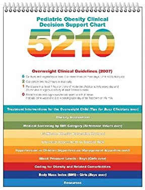 Pediatric Obesity Clinical Decision Support Chart 5210: Clinical Guidelines 9781581102796