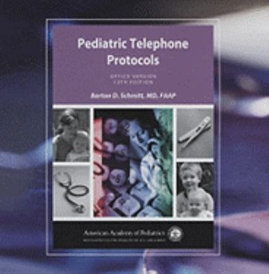 Pediatric Telephone Protocols: Office Version 9781581102819
