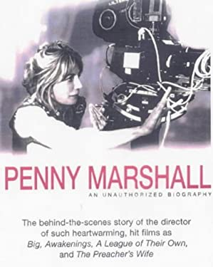 Penny Marshall: An Unauthorized Biography 9781580630740