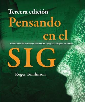 Pensando En El Sig: Planification del Sistema de Informacion Geografica Dirigida a Gerentes 9781589482296