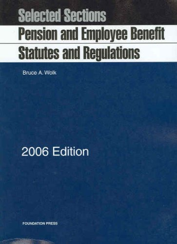 Pension and Employee Benefit Statutes and Regulations: Selected Sections 9781587788697