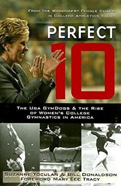 Perfect 10: The University of Georgia GymDogs and the Rise of Women's College Gymnastics in America 9781588181114