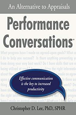 Performance Conversations: An Alternative to Appraisals 9781587366055