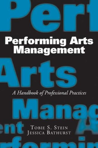Performing Arts Management: A Handbook of Professional Practices 9781581156508