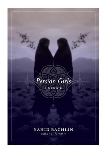Persian Girls: A Memoir 9781585425204