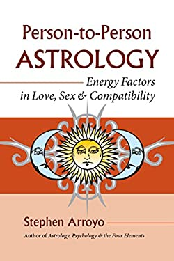 Person-To-Person Astrology: Energy Factors in Love, Sex & Compatability 9781583942048
