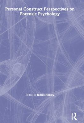 Personal Construct Perspectives on Forensic Psychology 9781583912249